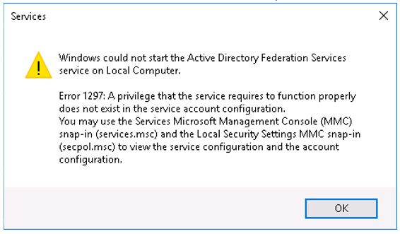 ADFS 4 0, Event ID - 7000, Error: 1297- Privilege That The Service Req